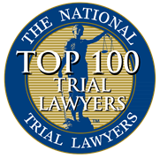 """Top 100 Trial Attorneys"" –National Trial Lawyers"